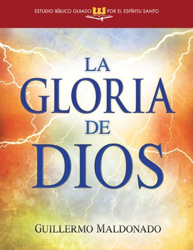 Gloria de Dios (Estudio b??blico guiado por el Esp??ritu Santo) (Glory of God Spirit-Led Bible Study Spanish Edition) by Guillermo Maldonado (2013-03-01)