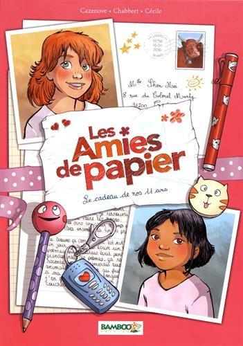 Les amies de papier (1) : Le cadeau de nos 11 ans