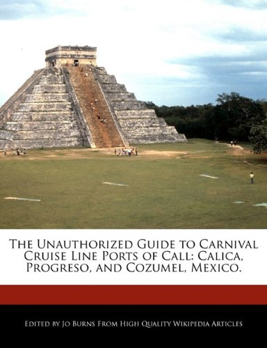 the-unauthorized-guide-to-carnival-cruise-line-ports-of-call-calica-progreso-and-cozumel-mexico