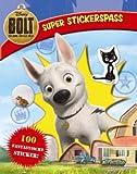 Disney: Bolt. Ein Hund für alle Fälle. Super Stickerspaß: 100 fantastische Sticker