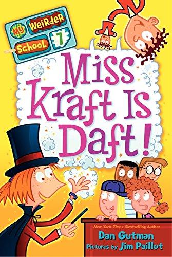Miss Kraft Is Daft! (My Weirder School) por Dan Gutman