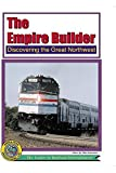 The Empire Builder - Discovering the great NorthWest by Green Frog Prod. Ltd.