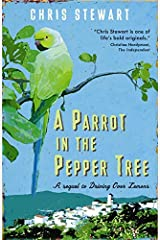 "A Parrot in the Pepper Tree: A Sequel to Driving over Lemons: A Sort of Sequel to ""Driving Over Lemons"" (The Lemons Trilogy) by Stewart, Chris (June 4, 2009) Paperback Paperback"