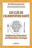 Les clés de l'alimentation santé: Intolérances alimentaires et inflammation chronique (Vérités)...