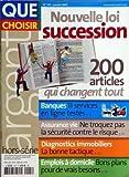 Telecharger Livres QUE CHOISIR du 01 01 2007 NOUVELLE LOI SUCCESSION BANQUES ASSURANCE VIE DIAGNOSTICS IMMOBILIERS EMPLOIS A DOMICIL (PDF,EPUB,MOBI) gratuits en Francaise