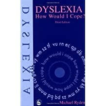 Dyslexia: How Would I Cope? by Michael Ryden (1996) Paperback