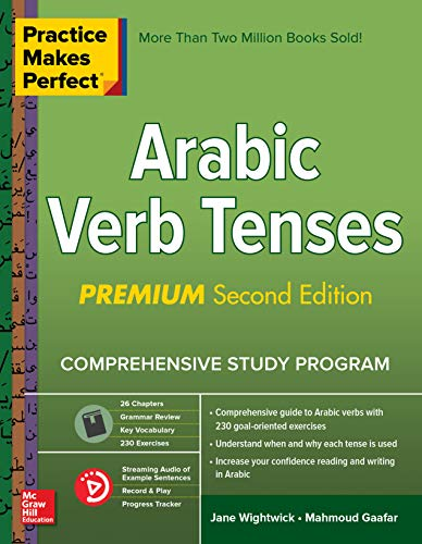 Practice Makes Perfect Arabic Verb Tenses, 2nd Edition (English Edition)