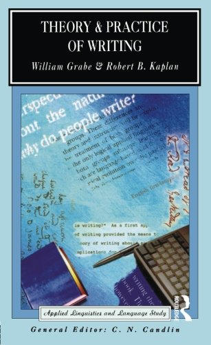 Theory and Practice of Writing: An Applied Linguistic Perspective: An Applied Linguistics Perspective (Applied Linguistics and Language Study)