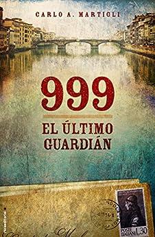 999. El último guardián (Especial Novela Negra) de [Martigli, Carlo A.]