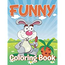 Funny Coloring Book: Coloring Books for Kids