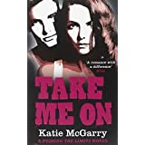 Take Me On by Katie McGarry (2014-08-02)