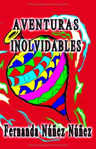 Aventuras Inolvidables: Historias de Aventuras y Fantasía   Cuentos   Literatura Infantil y Juvenil  Libro Didáctico par Fernanda Núñez Núñez