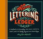 Hand-lettering Ledger: A Pract...