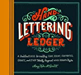 Hand Lettering Ledger: A Practical Guide to Creating, Serif, Script, Illustrated, Ornate and Totally Original Hand-Drawn Styles (Journal)