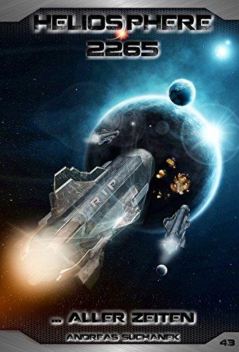 Buchseite und Rezensionen zu 'Heliosphere 2265 - Band 43: ... aller Zeiten' von Andreas Suchanek