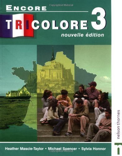 Encore Tricolore 3 Nouvelle Edition: Student's Book Stage 3 by Heather Mascie-Taylor, Michael Spencer, Sylvia Honnor [26 June 2002]