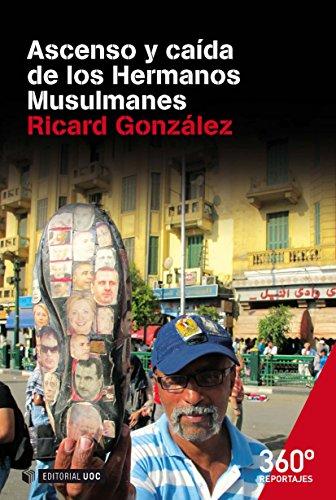 Ascenso y caida de los Hermanos Musulmanes (Reportajes 360º) por Ricard González Samaranch