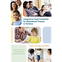 Integrative Team Treatment for Attachment Trauma in Children: Family Therapy and EMDR