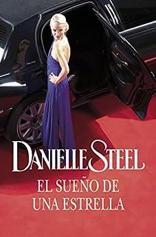 El sueño de una estrella de [Danielle, Steel]