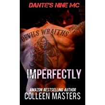 Imperfectly (Dante's Nine MC) by Colleen Masters (2014-05-08)