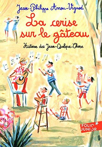 La cerise sur le gteau: Histoires des Jean-Quelque-Chose