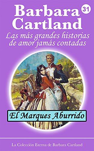 31. El Marques Aburrido (La Colección Eterna de Barbara Cartland) por Barbara Cartland