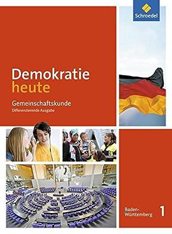 Demokratie heute - Ausgabe 2017 für Baden-Württemberg: Schülerband 1: Klassen 7/8