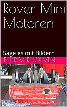 Rover Mini Motoren: Sage es mit Bildern (My Kindle) (German Edition) by [Verhoeven, Peter]