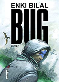 Bug, livre 1 par Enki Bilal