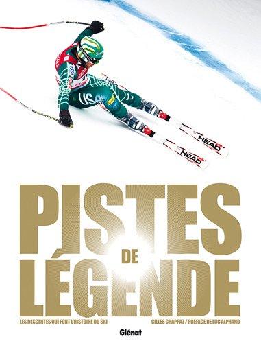 Pistes de légende : Les descentes qui font l'histoire du ski