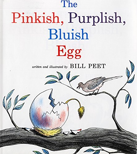 The Pinkish, Purplish, Bluish Egg (Sandpiper Books) by Bill Peet (1984-03-26)