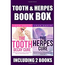 Tooth and Herpes Box: Cure the Aches and Problems With Your Teeth and Get Rid of the Herpes. Your Body Needs Your Attention to Stay Healthy, Forever!: Volume 3 (Boxing Josh David)