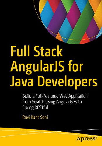 for Java Developers: Build a Full-Featured Web Application from Scratch Using AngularJS with Spring RESTful (English Edition) ()