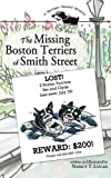 The Missing Boston Terriers of Smith Street: A Springer Spaniel Mystery: Volume 1
