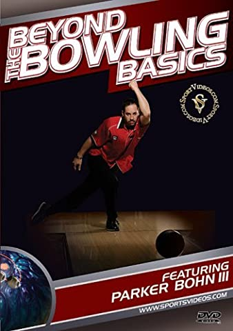 Beyond the Bowling Basics featuring Coach Parker Bohn III and Brad Angelo by Parker Bohn III and Brad Angelo