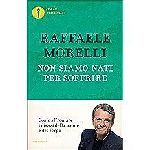 Non siamo nati per soffrire (Oscar bestsellers) (Italian Edition)