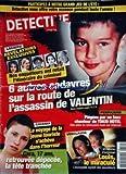 NOUVEAU DETECTIVE (LE) [No 1352] du 13/08/2008 - lagnieu - revelations, nos enqueteurs ont refait l'iteneraire du criminel - valentin et 6 autres cadavrs sur la route de l'assassin goiania - le voyage de la jeune touriste s'acheve dans l'horreur - cara retrouvee depecee la tete tranchee - perpignan - piegees par un faux chanteur de tokio hotel des ados se retrouvent nues sur internet - verclause - apres 40 heures d'angoisse, louis le miracule