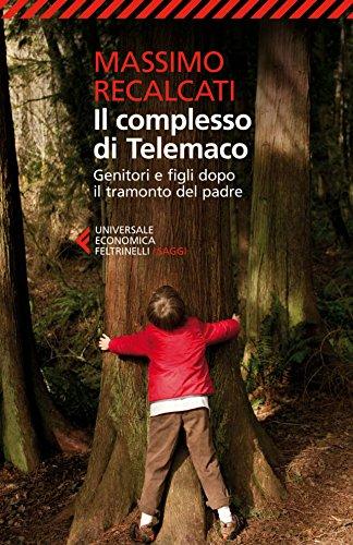 Il complesso di Telemaco: Genitori e figli dopo il tramonto del padre
