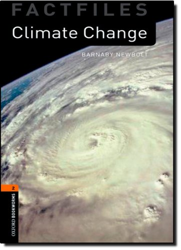 Oxford Bookworms Library Factfiles: Level 2:: Climate Change (Oxford Bookworms ELT)