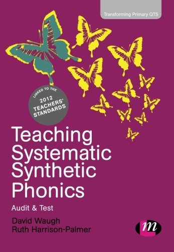 By David Waugh Teaching Systematic Synthetic Phonics: Audit and Test (Transforming Primary QTS Series)