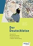 Der Deutschlotse: Deutsch für Berufsfachschulen und Berufsschulen in Baden-Württemberg: Schülerband