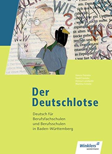 Der Deutschlotse / Deutsch für Berufsschulen und Berufsfachschulen in Baden-Württemberg: Der Deutschlotse: Deutsch für Berufsfachschulen und Berufsschulen in Baden-Württemberg: Schülerband