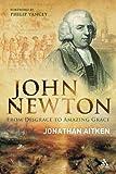 "John Newton: From Disgrace to Amazing Grace: From Disgrace to ""Amazing Grace"""