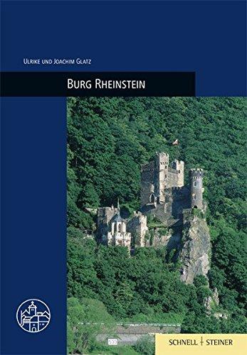 Burg Rheinstein (Burgen, Schlösser und Wehrbauten in Mitteleuropa, Band 27) -