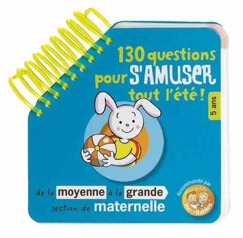 130 questions pour s'amuser tout l'été ! de la moyenne à la grande section de maternelle : 5 ans par Play Bac