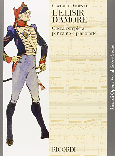 L'Elisir D'Amore: Vocal Score (Ricordi Opera Vocal Score) par From Ricordi BMG