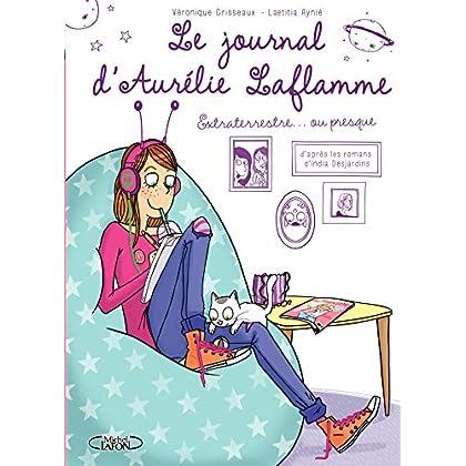 Le Journal d'Aurélie Laflamme - Tome 1 - Extraterrestre… ou presque ! - Version française