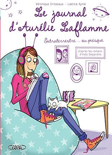 Le Journal d'Aurélie Laflamme - Tome 1 - Extraterrestre… ou presque ! - Version française par Veronique Grisseaux