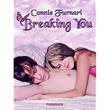 Breaking You