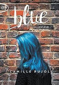 Blue : La couleur de mes secrets par Camille Pujol